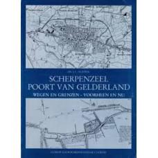Klesser, JC: Scherpenzeel poort van Gelderland, wegen en grenzen-voorheen en nu