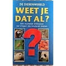 Weet je dat al? De dierenwereld door Son Tyberg en Anneke Cornelissens ( een duidelijk antwoord op vragen die kinderen stellen)