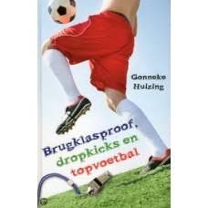 Huizing, Gonneke: Brugklasproof, dropkicks en topvoetbal