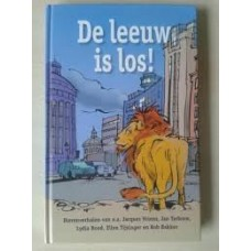 Diverse auteurs: De leeuw is los! dierenverhalen van oa J. Vriens, J. Terlouw, L. Rood ea