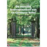 Graaff, Gerrit de: De mooiste buitenplaatsen van de Gelderse Vallei 10 wandelroutes)