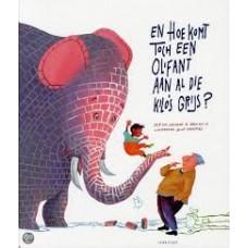 Lieshout, Elle van en Erik van Os met ill. van Alice Hoogstad: En hoe komt toch een olifant aan al die kilo's grijs?