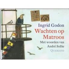 Godon, Ingrid met woorden van Andre Sollie: Wachten op Matroos