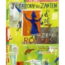 Stein, Mathilde en Dorine de Vos: Juffrouw van Zanten & de 7 zeven rovers