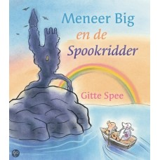 Spee, Gitte: Meneer Big en de spookridder