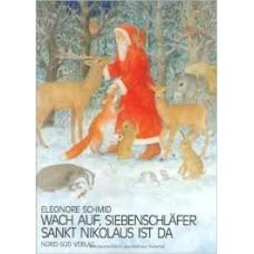 Schmid, Eleonore: Word wakker, zevenslaper de kerstman is er!