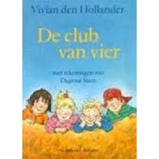 Hollander, Vivian den met ill. van Dagmar Stam: De club van vier ( alweer die groep 3/ hatsiekiedee/ klapkauwgum)