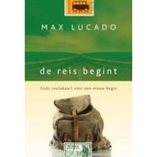 Lucado, Max: De reis begint, Gods routekaart voor een nieuw begin