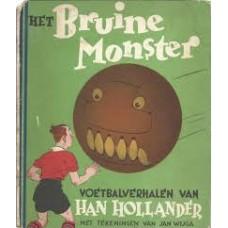 Hollander, Han met ill. van Jan Wijga: Het bruine monster,  voetbalverhalen voor  NV Paul Kaiser biskwie, koek- en beschuitfabrieken