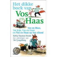 Heede, Sylvia vanden met ill. van The Tjong-Khing: Het dikke boek van Vos en Haas ( vos en haas/ tot kijk vos en haas/ vos en haas op het eiland) hardcover