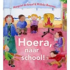 Graaf, Margriet de en Willeke Brouwer: Hoera, naar school!