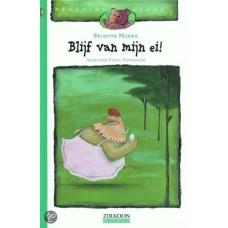Beertjes Reeks: Blijf van mijn ei! door Brigitte Minne