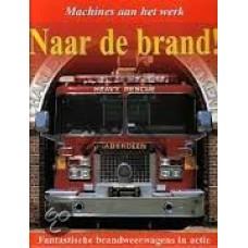 Machines aan het werk: Naar de brand!  fantastische brandweerauto's  in actie