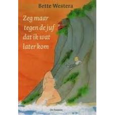 Westera, Bette en Paula Gerritsen: Zeg maar tegen de juf dat ik wat later kom