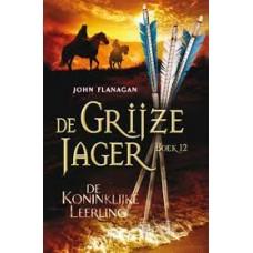 Flanagan, John: De grijze jager boek 12: de koninklijke leerling