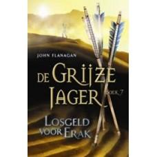 Flanagan, John: De grijze jager boek 7: Losgeld voor Erak