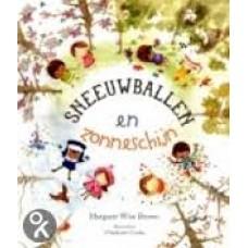 Brown, Margaret Wise met ill. van Chaarlotte Cooke: Sneeuwballen en zonneschijn ( over de seizoenen)
