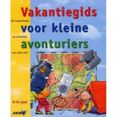 veen, Manon van en Bart de Neve: Vakantiegids voor kleine avonturiers ( 101 knutselideeen en survivaltips voor stoere kids)
