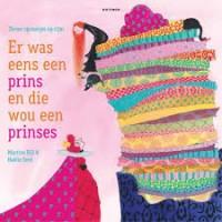 Bijl, Martien en Noelle Smit: Er was een prins en die wou een prinses ( zeven sprookjes op rijm)