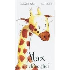 Hilli Weber, Sylvie en Nina Dulleck: Max de kleine giraf ( zonder de Uitvouwbare Uitgroeiliniaal)