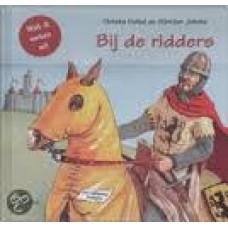 Wat ik weten wil: Bij de ridders door Christa Holtei en Gunther Jakobs ( met uitklapbare blz.)