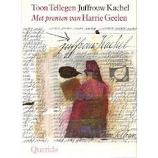 Tellegen, Toon met ill. van Harrie Geelen: Juffrouw kachel (hardcover)