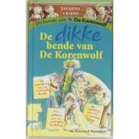 Vriens, Jacques met ill. van Annet Schaap: De dikke bende van de korenwolf ( mislukte barbie/ verliefde hulpkok/ zwevende oma)