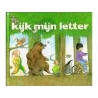 Schubert, Ingrid en Dieter/Annie Keuper-Makkink: Kijk mijn letter uit de serie leesbus