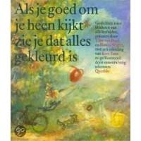 Als je goed om je heen kijkt zie je dat alles gekleurd is: gedichten voor kinderen van alle leeftijden (hardcover)