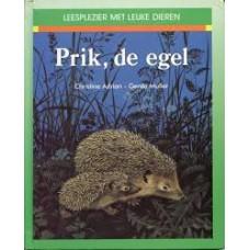 Adrian, Christine en Gerda Muller: Prik, de egel ( leesplezier met leuke dieren)