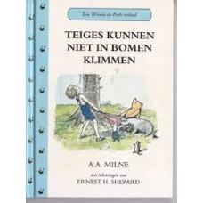 Milne, AA met ill. van Ernest H Shephard: Een Winnie-de-Poeh verhaal, Teiges kunnen niet in bomen klimmen