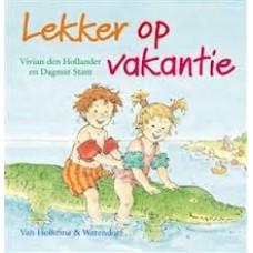 Hollander, Vivian den met ill. van Dagmar Stam: Lekker op vakantie