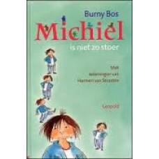 Bos, Burny en Harmen van Straaten: Michiel is niet zo stoer