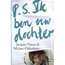 Vriens, Jacques en Mirjam Oldenhave: P.S. ik ben uw dochter