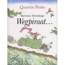 Blake, Quentin: Mevrouw Hermitage Wegpiraat....