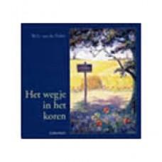 Hulst, WG van de: Het wegje in het koren ( nieuwe uitvoering)