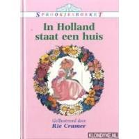 Cramer, Rie: Sprookjesboeket, In Holland staat een huis