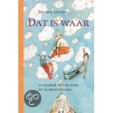Lievers, Menno met ill. van Tjaling Houkema: Dat is waar, een leesboek voor wie denkt dat hij niet denken kan