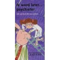 Os, Erik van en Elle van Lieshout: Ik word later psychiater ( versjesboek)