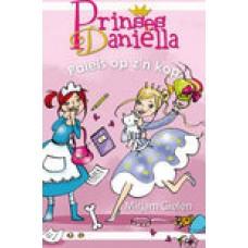 Gielen, Mirjam: Prinses Danielle, paleis op z'n kop