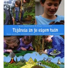 Wolthoorn, Bram en Roger Klaassen: Tijdreis in je eigen tuin, over evolutie, ontdekkingsreisen en stokoude pissebeddden
