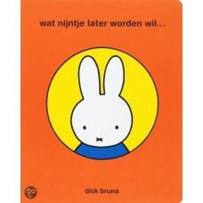 Bruna, Dick: Wat Nijntje later worden wil... ( groot karton)