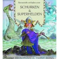 Bradman, Tony en Tony Ross: Beroemde verhalen over schurken & superhelden
