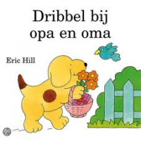 Hill, Eric: Dribbel bij opa en oma ( flapjesboek)