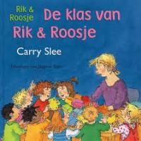 Slee, Carry en Dagmar Stam: De klas van Rik & Roosje