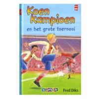 Diks, Fred: Koen Kampioen en het grote toernooi