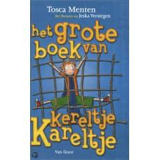Menten, Tosca en Jeska Verstegen: Het grote boek van Kereltje Kareltje