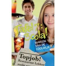 Coolwijk, Marion van de: Tafel 7: 3 cola!