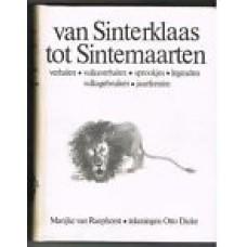 Raephorst, Marijke van en Otto Dicke: Van Sinterklaas tot Sintemaarten (verhalen-volksverhalen-sprookjes-legenden-jaarfeesten)