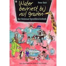 Smit, Peter met ill. van Harmen van Straaten Water bevriest bij nul graden (het nationaal spreekbeurtenboek)
